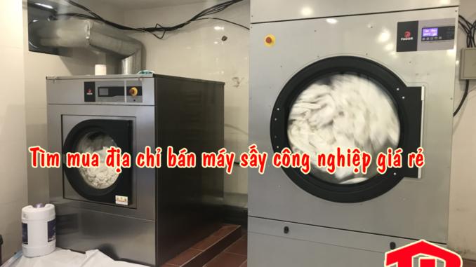 Mua máy sấy công nghiệp giá rẻ ở đâu
